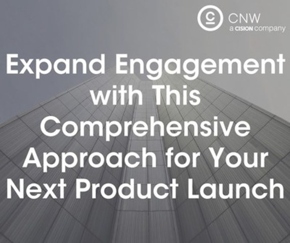 Expand engagement with this comprehensive approach for your next product launch (CNW Group/CNW Group Ltd.)
