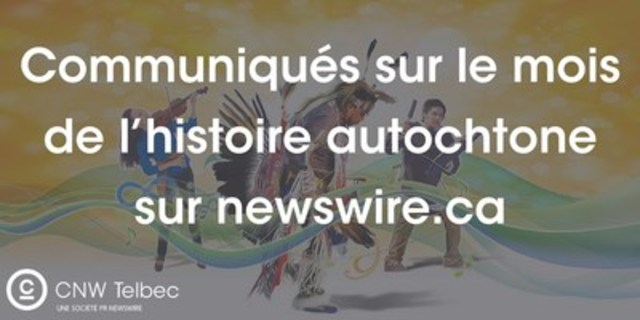 Mois de l'histoire autochtone (Groupe CNW/Groupe CNW Ltée)