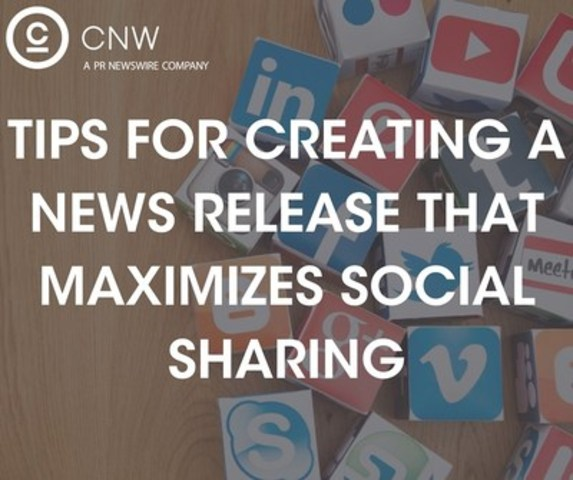 Tips for creating a news release that maximizes social sharing (CNW Group/CNW Group Ltd.)
