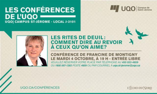 Série conférences de l'UQO: Les rites de deuil : comment dire au revoir à ceux qu'on aime ? Avec Francine de Montigny, le mercredi 5 octobre à 19H au Campus St-Jérôme. (Groupe CNW/Université du Quebec en Outaouais (UQO))