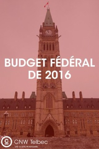 BUDGET FÉDÉRAL 2016 SUR NEWSWIRE.CA (Groupe CNW/Groupe CNW Ltée)