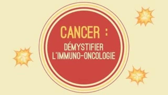 Vidéo : Cancer : Démystifier l'immuno-oncologie