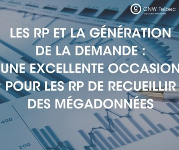 Découvrez comment des données peuvent être exploitées par les professionnels des RP pour générer la demande (Groupe CNW/Groupe CNW Ltée)