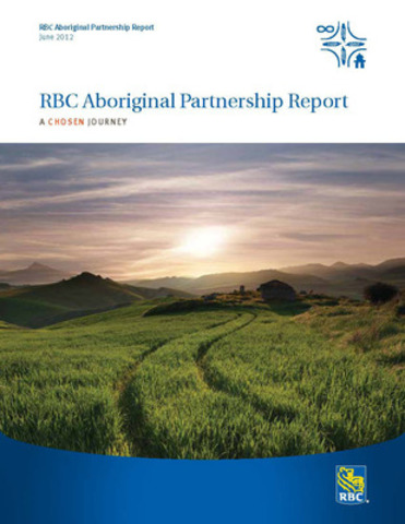 RBC Aboriginal Partnership Report A chosen journey June 2012 (CNW Group/RBC)