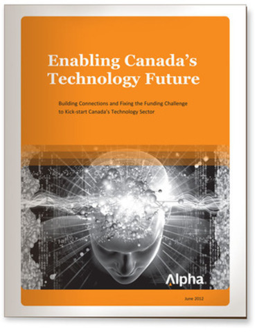 "Alpha Exchange releases White Paper about ""Building Connections and Fixing the Funding Challenge to Kick-Start Canada's Technology Sector"". (CNW Group/Alpha Group)"