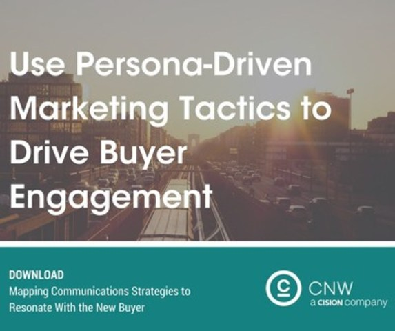 Use persona-driven marketing tactics to drive buyer engagement (CNW Group/CNW Group Ltd.)