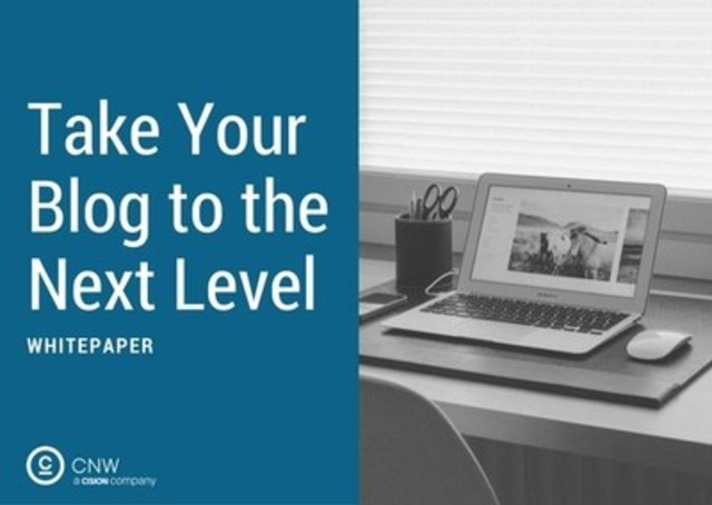 Take your blog to the next level (CNW Group/CNW Group Ltd.)
