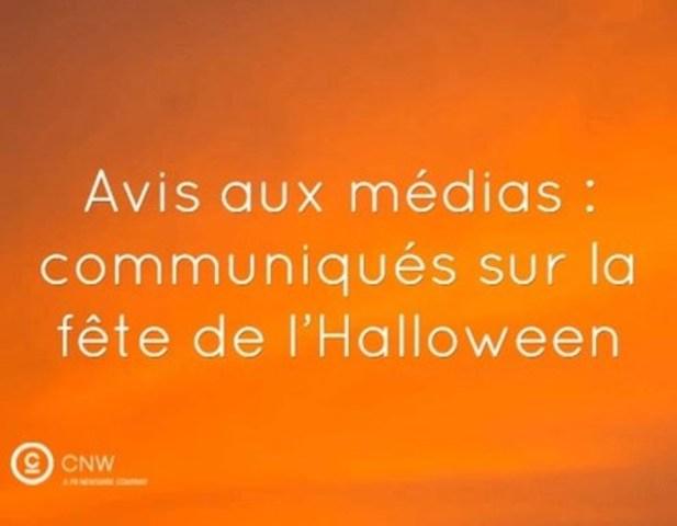 Avis aux médias : communiqués sur la fête de l'Halloween (Groupe CNW/Groupe CNW Ltée)
