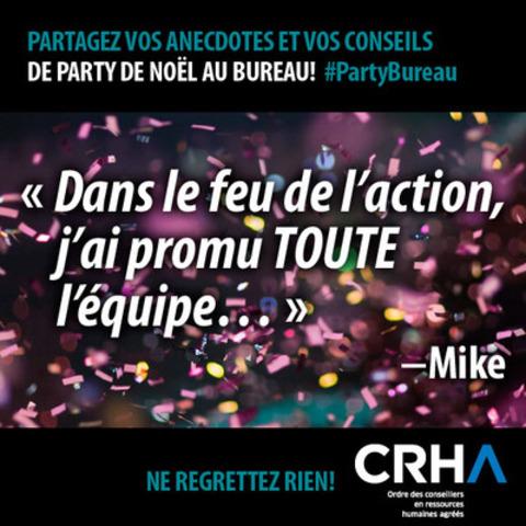 Faites comme Mike, partagez vos anecdotes et vos conseils de party de Noël au bureau! (Groupe CNW/ORDRE DES CONSEILLERS EN RESSOURCES HUMAINES AGREES)