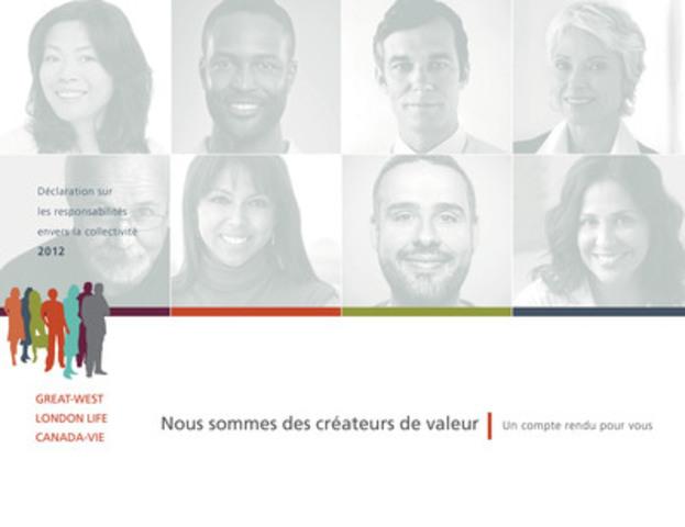 La Great-West, laLondonLife et laCanada-Vie publient leur Déclaration sur les responsabilités envers la collectivité de 2012 (Groupe CNW/La Great-West, compagnie d'assurance-vie)