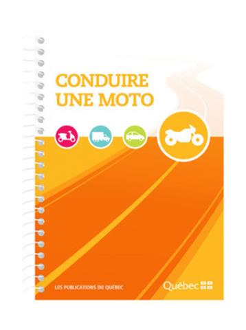Conduire une moto. (Groupe CNW/Publications du Québec)