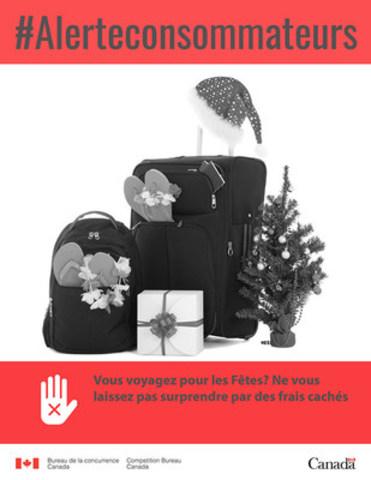 Vous voyagez pour les Fêtes? Ne vous laissez pas surprendre par des frais cachés Les frais mystérieux sur les dépenses de voyage : un cadeau dont on se passerait bien (Groupe CNW/Bureau de la concurrence)