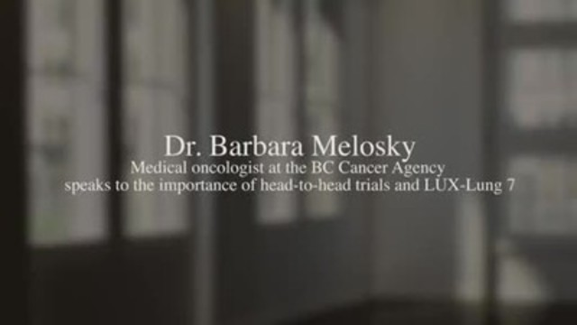 Video: Medical oncologist Dr. Barbara Melosky speaks to the importance of head-to-head trials and LUX-Lung 7