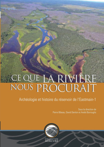 Cover of new book on Eeyou Istchee called CE QUE LA RIVIÈRE NOUS PROCURAIT (What the River Provided). This work contains 18 chapters by archaeologists, geographers and historians relating to the occupation of Eeyou Istchee over the last 5,000 years. It is published by the University of Ottawa Press. (CNW Group/Grand Council of the Crees (Eeyou Istchee))