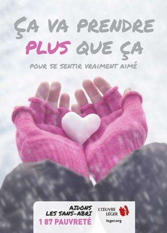 « Ça prend plus que ça pour se sentir vraiment aimé », la nouvelle campagne de L'ŒUVRE LÉGER pour les sans-abri s'affiche sur les abribus de Montréal.   (Groupe CNW/L'OEUVRE LEGER)
