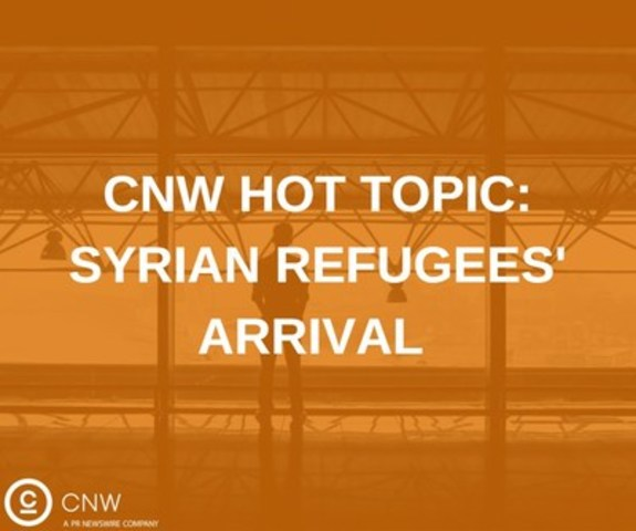 CNW Hot Topic: Syrian Refugees' Arrival (CNW Group/CNW Group Ltd.)