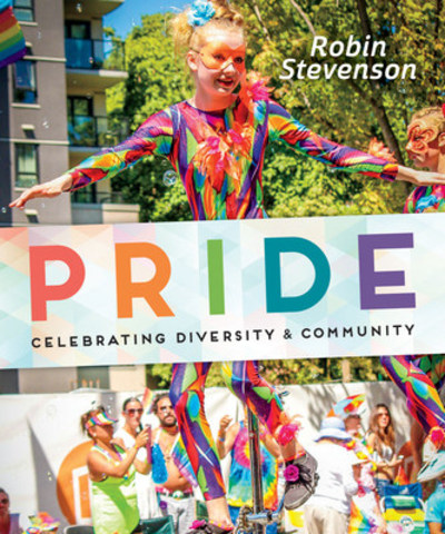 Cover for Pride: Celebrating Diversity & Community by Robin Stevenson. Orca Book Publishers, 2016. (CNW Group/Orca Book Publishers)