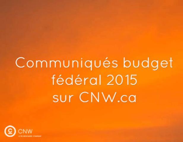 Avis aux medias : communiqués budget fédéral 2015 sur CNW.ca (Groupe CNW/Groupe CNW Ltée)