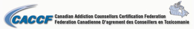 Certification of addictions workforce would improve quality and consistency of care to Canadians (CNW Group/Canadian Addiction Counsellors Certification Federation (CACCF))