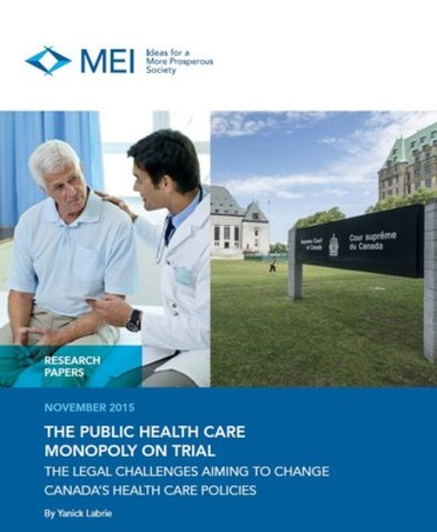 The public health care monopoly on trial (CNW Group/Montreal Economic Institute)