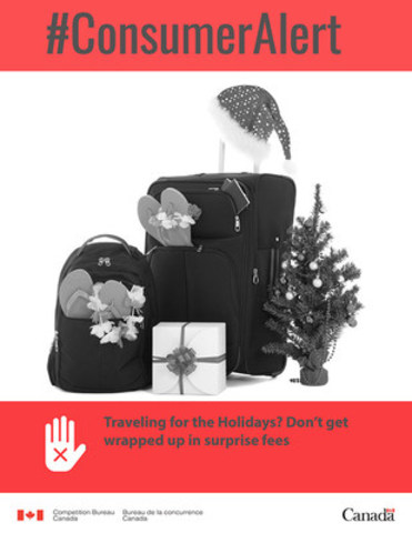Traveling for the Holidays? Don't get wrapped up in surprise fees Mysterious fees on travel expenses: a present we'd rather do without (CNW Group/Competition Bureau)