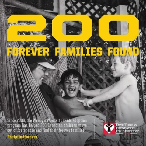 Since 2006, the Wendy's Wonderful Kids adoption program has helped 200 Canadian children move out of foster care and find their forever families. Learn more at www.davethomasfoundation.ca (CNW Group/Wendy's Restaurants of Canada)