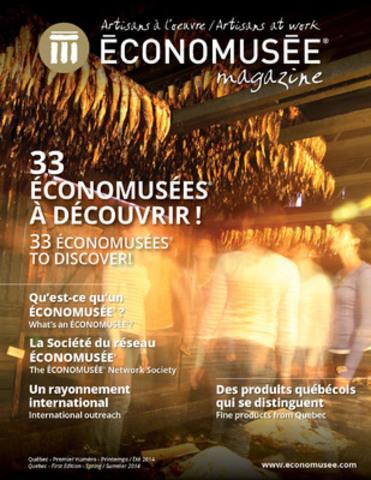 La Société du réseau ÉCONOMUSÉE® se donne un nouvel élan et lance le tout premier numéro du Magazine Artisans à l''oeuvre, une revue dynamique mettant de l''avant les artisans des 33 économusées à découvrir au Québec et la pratique de leur métier. (Groupe CNW/Société du réseau ÉCONOMUSÉE®)