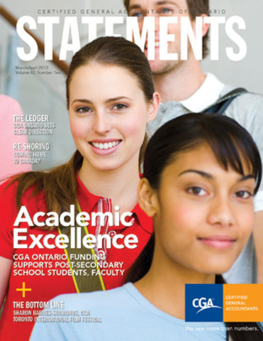 Statements Magazine addresses academic excellence - CGA Ontario has committed more than four million dollars in support of academic excellence and advancement of the accounting profession, further enabling post-secondary institutions to do more. (CNW Group/Certified General Accountants of Ontario)