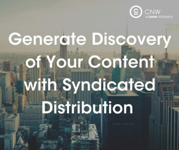 Generate discovery of your content with syndicated distribution (CNW Group/CNW Group Ltd.)