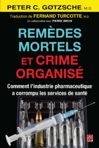 Remèdes mortels et crime organisé - Comment l'industrie pharmaceutique a corrompu les services de santé (Groupe CNW/Presses de l'Université Laval)