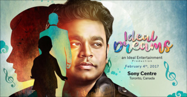Ideal Dreams - A Tribute to AR Rahman - an Ideal Entertainment Production, Sony Centre, Toronto, Canada, February 4, 2017 (CNW Group/Ideal Entertainment)