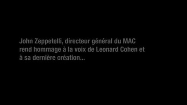 John Zeppetelli, Director and Chief curator of the MAC about Leonard Cohen