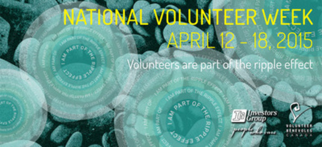 National Volunteer Week is April 12 to 18, 2015 - Volunteer Canada and Investors Group recognize Canada's 12.7 million volunteers by celebrating their ripple effect on communities. (CNW Group/Volunteer Canada)