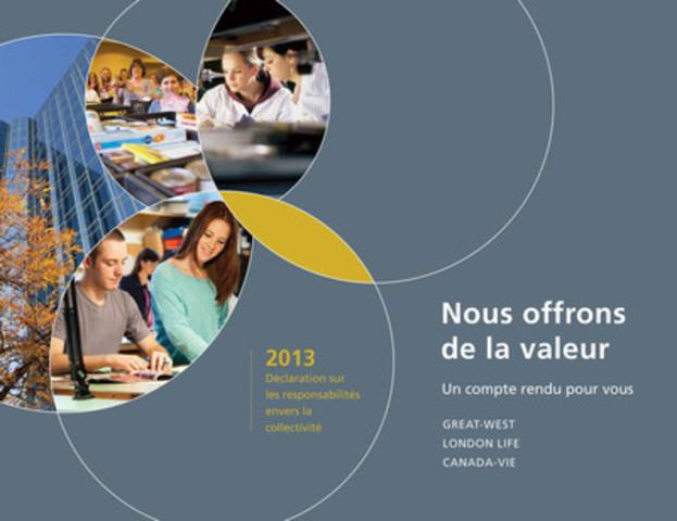 La Great-West, la London Life et la Canada-Vie publient leur Déclaration sur les responsabilités envers la collectivité 2013 (Groupe CNW/La Great-West, compagnie d'assurance-vie)