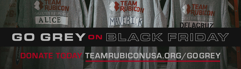 Team Rubicon encourages communities to Go Grey on Black Friday. Visit http://teamrubiconusa.org/gogrey to learn more