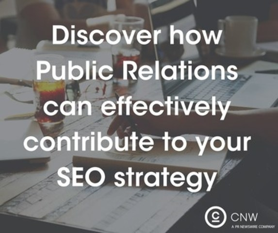 Discover how PR can effectively contribute to your SEO strategy (CNW Group/CNW Group Ltd.)