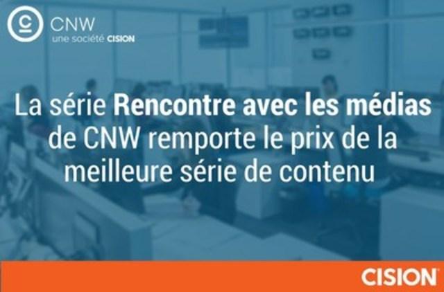 La série Rencontre avec les médias de CNW remporte le prix de la meilleure série de contenu (Groupe CNW/Groupe CNW Ltée)