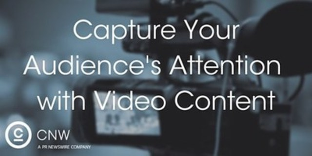 Capture your audience's attention with video content (CNW Group/CNW Group Ltd.)