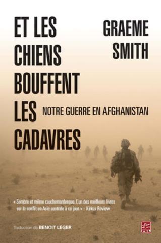 Et les chiens bouffent les cadavres - Notre guerre en Afghanistan (Groupe CNW/Presses de l'Université Laval)