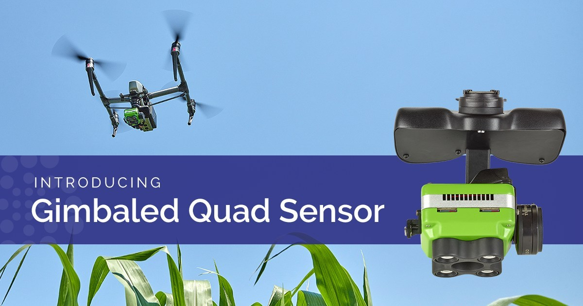 Sentera's gimbaled Quad sensor optimizes and maximizes crop health data capture.