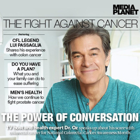 After a routine colonoscopy, Dr. Oz quickly transitioned from doctor to patient when they found pre-cancerous polyps during his procedure. Some highly preventable cancers are stigmatized out of fear, shame or embarrassment, which leads to delayed screening and ultimately poor outcomes. We banded together with leading influencers to reduce the stigma, and continue the fight against cancer. (CNW Group/Mediaplanet Ltd)