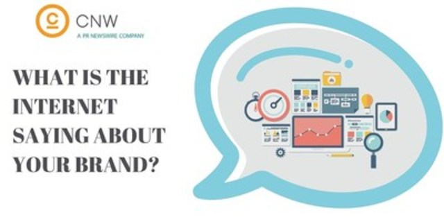 What is the internet saying about your brand? (CNW Group/CNW Group Ltd.)
