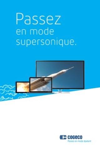 Passez en mode supersonique. (Groupe CNW/Cogeco Connexion)