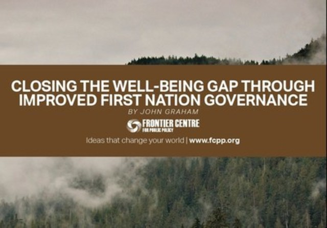 Closing the Well-Being Gap Through Improved First Nation Governance (CNW Group/Frontier Centre for Public Policy)