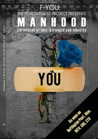 Cover from new MANHOOD book to be released August 28th, 2016. MANHOOD is a compilation of stories, experiences and wisdom from men across the Greater Toronto Area. (CNW Group/The Forgiveness Project)