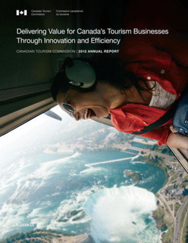 Delivering Value for Canada's Tourism Businesses highlights three key strengths to guide tourism industry to success through 2013. (CNW Group/Canadian Tourism Commission)