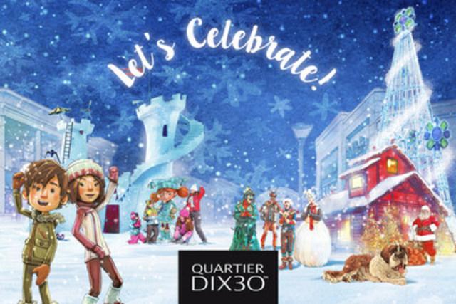 Let's Celebrate! Quartier DIX30 (CNW Group/Quartier DIX30)