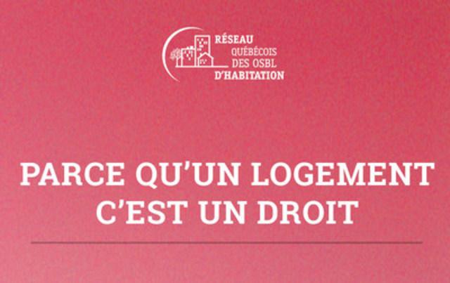 Parce qu'un logement c'est un droit. Mémoire présenté par le RQOH à la SCHL. (Groupe CNW/Réseau québécois des OSBL d'habitation (RQOH))