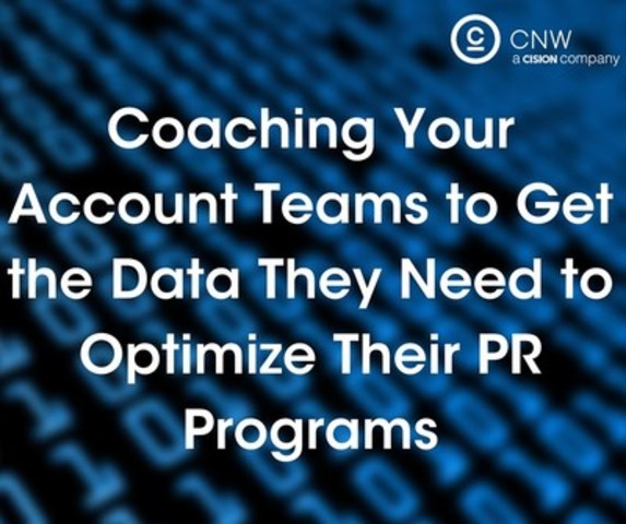 Coaching Your Account Teams to Get the Data They Need (CNW Group/CNW Group Ltd.)