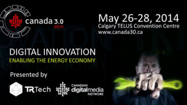TRTech and CDMN jointly announce Canada 3.0 2014 to be held for the first time in Western Canada, in Calgary, May 26-28, 2014 (CNW Group/The Canadian Digital Media Network)